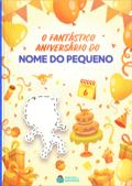 Capa do livro personalizado do Dentro da História - O Fantástico Aniversário