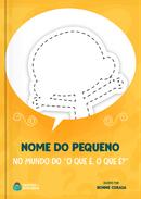 """Capa do livro personalizado do No Mundo do """"O que é, O que é?"""""""